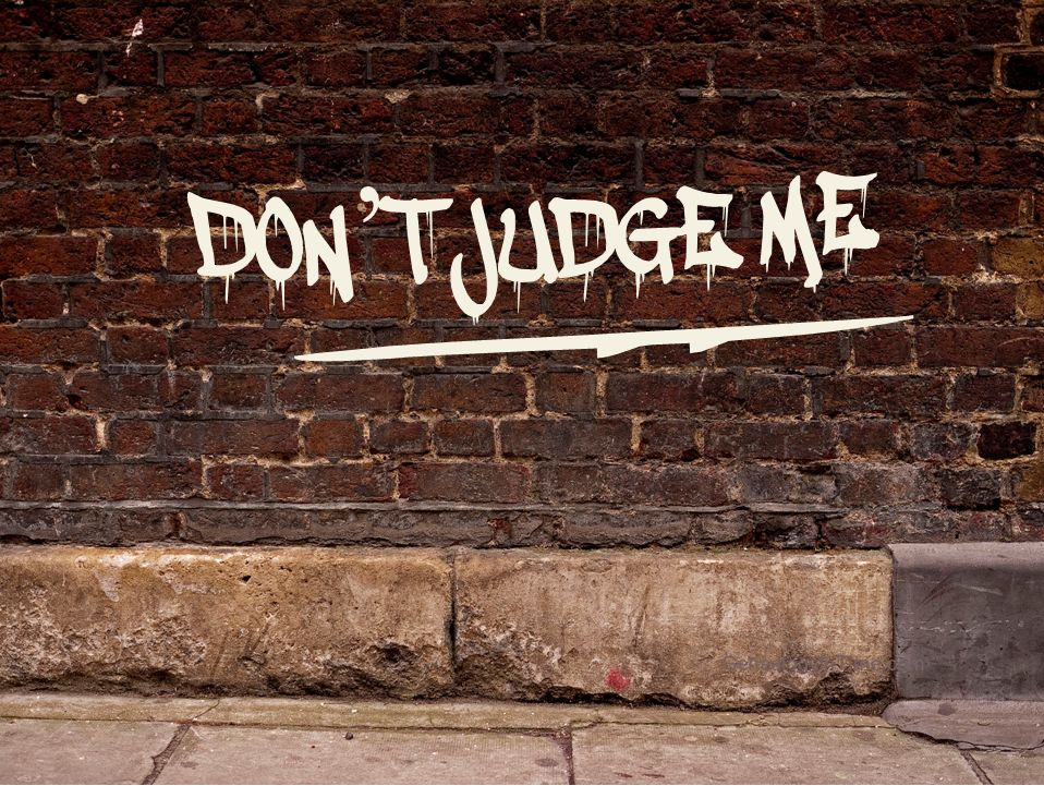 Don't Judge Me graphic3