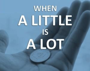 when_a_little_is_a_lot